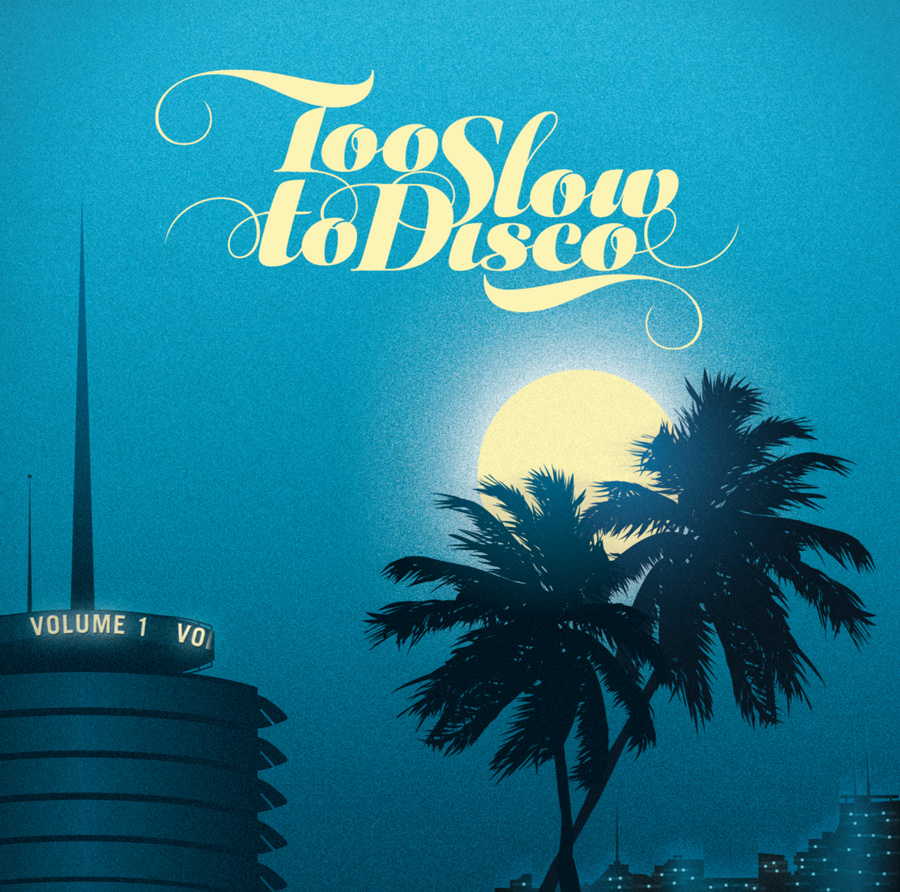 Too Slow To Disco - vol. 1